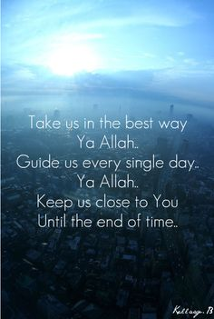"Take us in the best way Allah Guide us every single day Allah Keep us close to you Until the end of time - Maher Zain ""Open Your Eyes"""