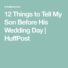 12 Things to Tell My Son Before His Wedding Day Groom Speech To Bride, Mother Of Groom Speech, Maid Of Honor Speech, Bride Groom Dress, Rustic Rehearsal Dinners, Rehearsal Dinner Decorations, Before Wedding, Wedding Day, Wedding Stuff