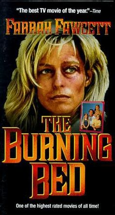 The Burning Bed movie about Francine Hughes real life horror.  From Danville, MI