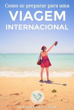 Planejando ir para fora do país mas não sabe por onde começar? Então confira esse post com tudo o que você precisa saber para se preparar para uma viagem internacional! É só clicar no link: http://alyssaprado.com/como-se-preparar-para-viagem-internacional/