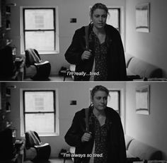 anamorphosis-and-isolate:  ― Frances Ha (2012)Frances: I'm really…tired. I'm always so tired.