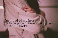 I'm proud of my heart.