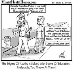 The stigma of apathy is solved with books of education, preferably to throw at them