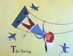 """""""The Swing"""" from A Child's Garden of Verses    llustrations by Alice & Martin Provensen. copyright 1951 """"A Child's Garden of Verses"""" by Robert Louis Stevenson"""
