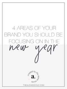4 Areas Of Your Brand You Should Be Focusing On In The New Year — The Alisha Nicole