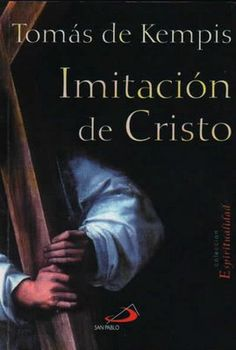 Tomas de Kempis ALEMANIA 1380 La imitacion de cristo -