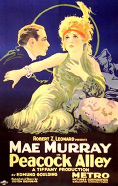 Peacock Alley (1922) Stars: Mae Murray, Monte Blue, Edmund Lowe ~ Director: Robert Z. Leonard