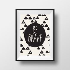 Nursery Print Be Brave Wall Art Tribal Print by printshopstudio