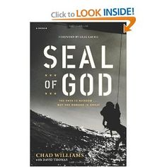 """SEAL of God"" by, Chad Williams. $10.19 http://www.amazon.com/SEAL-God-Chad-Williams/dp/1414368747/ref=as_li_tf_mfw?=wey=houofpow06-20#"