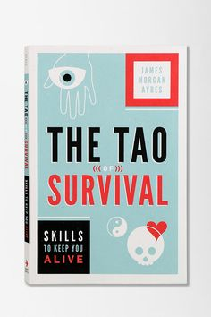 The Tao Of Survival By James Ayres #urbanoutfitters