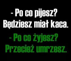 cóż tak już bywa #losowo # Losowo # amreading # books # wattpad Stupid Quotes, True Quotes, Best Quotes, Motivational Quotes, Funny Quotes, Quotes That Describe Me, I Hate People, Humor, Wtf Funny