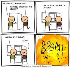 Wanna split an atom? - Cyanide and Happiness Physics Jokes, Chemistry Jokes, Science Memes, Funny Science, Mad Science, Teaching Science, Science Education, Atom Jokes, Science Comics