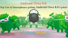 Android Oreo 8.0 : List of Smartphones getting Android Oreo 8.0 Update  Android 8.0 O finally gets a name. On Monday, Google announced the Android Oreo, the Android Oreo is the eighth complete variation of the system and generates several new attributes that users have actually been waiting for considering that long.