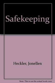 Safekeeping by Jonellen Heckler,http://www.amazon.com/dp/0708825605/ref=cm_sw_r_pi_dp_gDoztb0QWCXRWTGS