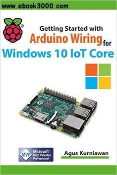 Getting Started with Arduino Wiring for Windows 10 IoT Core - Free eBooks Download