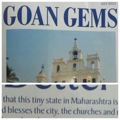 """Goa is described as 'this tiny state in Maharashtra' by goan gems (a Timeout magazine)-absolutely shocking..."""""""