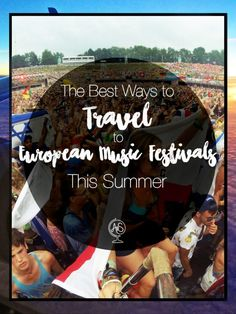 The best ways to travel to European Music festivals this summer, whether you want an organized, off-the-beaten track tour to cultural music scenes, more of a party-centered tour, or prefer a freestyle package including just tickets or accom as well!