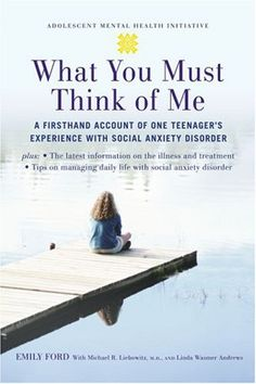 Bestseller Books Online What You Must Think of Me: A Firsthand Account of One Teenager's Experience with Social Anxiety Disorder (Adolescent Mental Health Initiative) Emily Ford, Michael Liebowitz, Linda Wasmer Andrews $9.95  - http://www.ebooknetworking.net/books_detail-0195313038.html