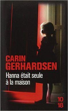 Hanna était seule à la maison: Amazon.fr: Carin GERHARDSEN, Charlotte DRAKE, Patrick VANDAR: Livres