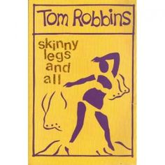 Tom Robbins is always a good read... though the first book I read of his, I had to re-read the first chapter twice, to figure out it was mostly metaphors, and not some bazaar sci fi novel ;)