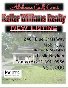 2461 Blue Grass WAy Mobile County.MLS#215068.$50,000.3 Bed 2 Bath 1 1/2 Bath...2461 Blue Grass Way Mobile County...MLS#215068...$50,000...3 Bed 2 Bath 1 1/2 Bath...foreclosure may be subjected to alabama right redemtion laws. Large Master beedroom & separate  dinning and Parlor area . detached garage with unfinished living areas....Please Contact:  Leslie Anderson Neyhart  @ 251-391-0556...Please Contact:Leslie Anderson Neyhart  @ 251-391-0556