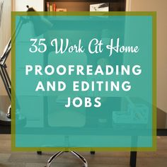 Work from home proofreading and editing jobs. The massive list of companies that hire proofreaders and editors to work online