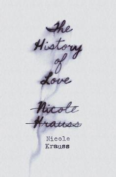 The History of Love / Nicole Krauss. concept cover design by Jenny Volvovski. via * wit + delight #books