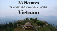 I recently visited Vietnam and it is such a beautiful country. If these 28 pictures don't convince you to visit Vietnam, nothing will!
