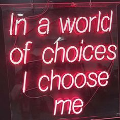 "neon signs ""in a world full of choices I choose me"" Purple Tumblr, Quotes To Live By, Life Quotes, Choose Me Quotes, 365 Quotes, Sucess Quotes, Neon Quotes, Neon Words, Love Me More"