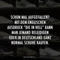 """With the English expression """"Die in - Ever noticed? With the English expression """"Die in Hell"""" you can insult someone or buy shoes in Germ - Lyric Quotes, Lyrics, Good Humor, Love Quotes For Him, Infp, Funny Moments, Sarcasm, Haha, Funny Pictures"""