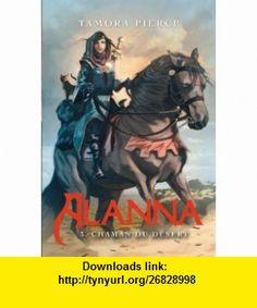 Alanna, Tome 3 (French Edition) (9782012017771) Tamora Pierce , ISBN-10: 2012017770  , ISBN-13: 978-2012017771 ,  , tutorials , pdf , ebook , torrent , downloads , rapidshare , filesonic , hotfile , megaupload , fileserve
