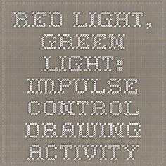 Red light, Green light: Impulse control drawing activity Elementary School Counseling, School Social Work, Group Counseling, Counseling Activities, Therapy Games, Play Therapy, Therapy Activities, Social Work Activities, Impulse Control