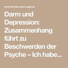 Darm und Depression: Zusammenhang führt zu Beschwerden der Psyche – Ich habe auch Angst