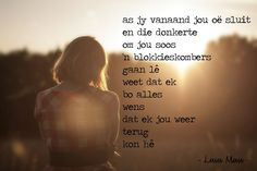 ter wille van 'n nagedagtenis Afrikaanse Quotes, Goeie More, I Miss You, Poems, Inspirational, I Miss U, Poetry, A Poem, Missing Friends Quotes