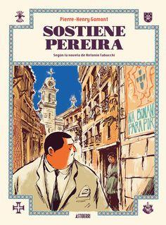 +14 Sostiene Pereira / Pierre-Henry Gomont. Gomont adapta al cómic la novela del escritor italiano Antonio Tabucchi, publicada en 1994, en parte como metáfora del auge de Berlusconi en Italia