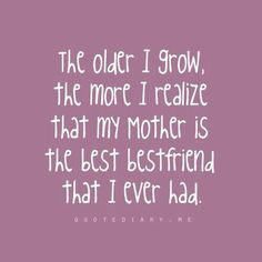 So true. I have the best mom in the world