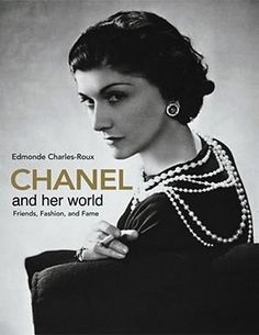 Chanel and Her World : Friends, Fashion, and Fame - Edmonde Charles-Roux $88