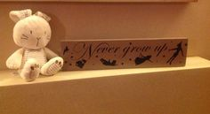 """Chunky freestanding wooden plaque/sign """"Never grow up"""" inspired by Disney's Peter Pan"""