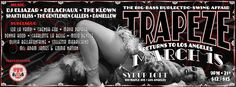 TRAPEZE Returns to Los Angeles on March 15th, 2014. $12 PRESALE / $15 DOOR http://tickets.glittertix.com/events/386485  21+ / 9:00pm- 4:00am @ THE SYRUP LOFT.    TRAPEZE is an intoxicating ritual of kidnapping exotic sounds from the haunted islands of vintage musique and blasting them from big bass canons into the circus skies of the forbidden future.