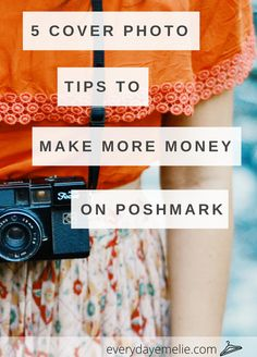 5 Cover Photo Tips to Make More Money on Poshmark