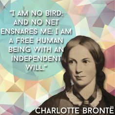 21 Inspiring Quotes Every Woman Needs In Her Life. A Jane Erye quote by Charlotte Bronte.