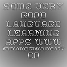 Some Very Good Language Learning Apps-www.educatorstechnology.com