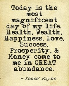 Today is the most magnificent day of my life! (Law Of Attraction)(affirmation) Great Abundance! #Peace and #Love. #SWaGKing