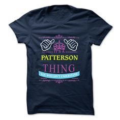 nice ITS A PATTERSON THING ! YOU WOULDNT UNDERSTAND 2015 SPECIAL 2015 Check more at http://myteemoon.com/its-a-patterson-thing-you-wouldnt-understand-2015-special-2015/