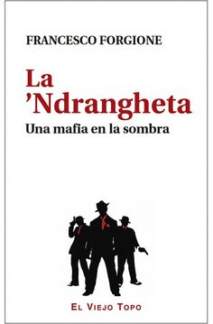 La 'Ndrangheta. Una mafia en la sombra.