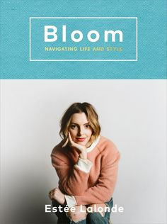 Bloom: Navigating Life and Style: Estee LaLonde: 9780147530738: Amazon.com: Books
