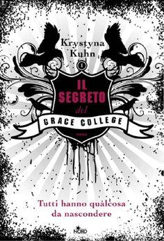 Il segreto del Grace College - Krystyna Kuhn - 52 recensioni su Anobii