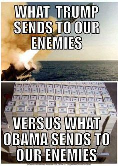 Trump bombing versus Obama giving Iran (#1 sponsor of terror) billions of dollars. Guess who's side Trump's on? Americas! Obama the enemies.