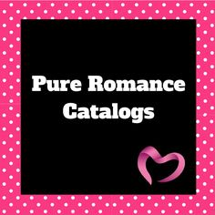 Pure Romance Catalogs. See the latest Pure Romance catalogs here. Pure Romance English catalogs and Pure Romance Spanish Catalogs. Pure Romance catalogo español Passion Parties is now Pure Romance. You can also shop at MyToyParty.com