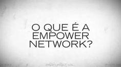 O que é a Empower network? Video explicativo sobre a Empower network!